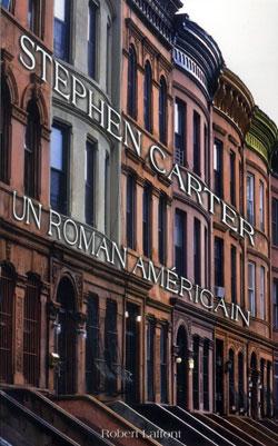 Extrait du roman Un roman américain, par Stephen Carter