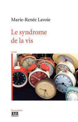 Extrait du roman Le syndrome de la vis, par Marie-Renée Lavoie