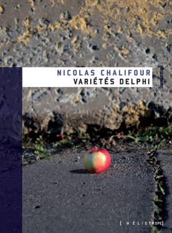 Extrait du roman Variétés Delphi, par Nicolas Chalifour