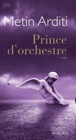 Extrait du roman Prince d'orchestre, par Metin Arditi