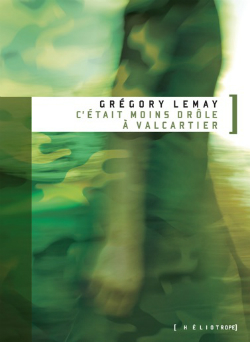Gregory Lemay - C�tait moins drole � Valcartier
