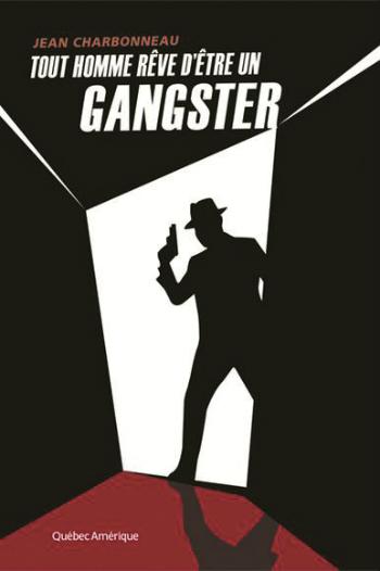 Tout-homme-reve-detre-un-gangster