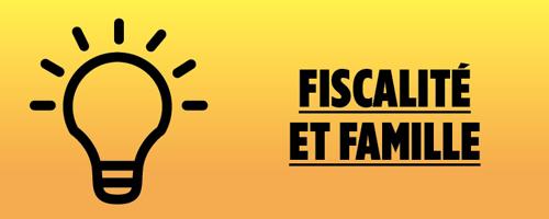 Fiscalite et famille