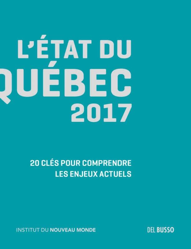 Pour en apprendre davantage sur les défis du Québec: L'état du Québec 2017, Del Busso Éditeur, 336 p., 24,95 $.
