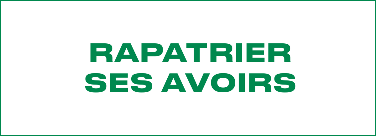 Rapatrier ses avoirs