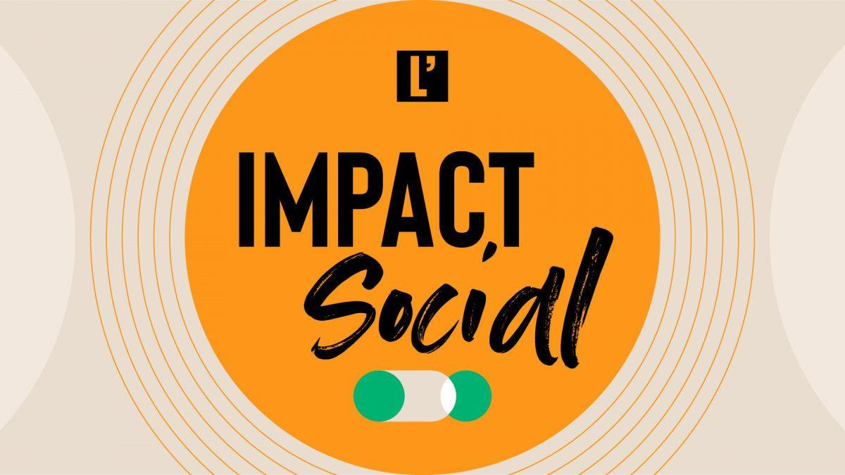 Balado Impact Social L'actualité